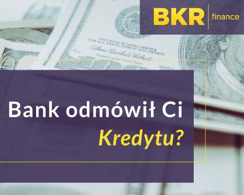 Bank odmówił ci kredytu?