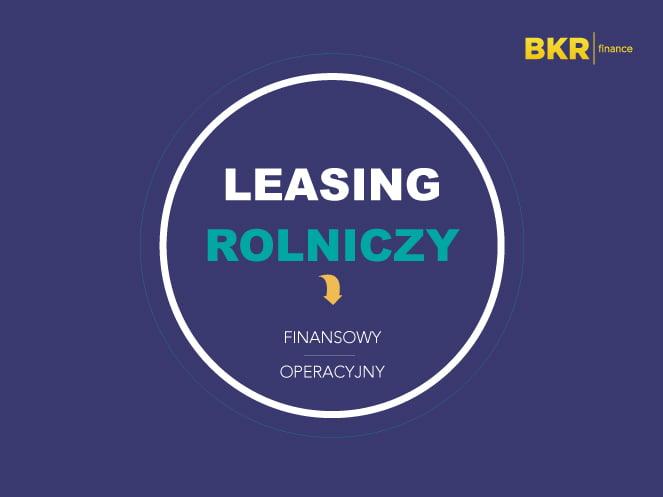 leasing rolniczy z darmowymi konsultacjami w BKR Finance